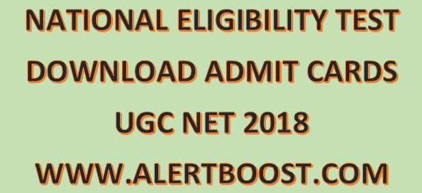 UGC NET Admit Card 2018 Released:  Download Admit card Now