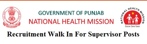 National Health Mission Punjab Recruitment  Walk In For Supervisor Posts
